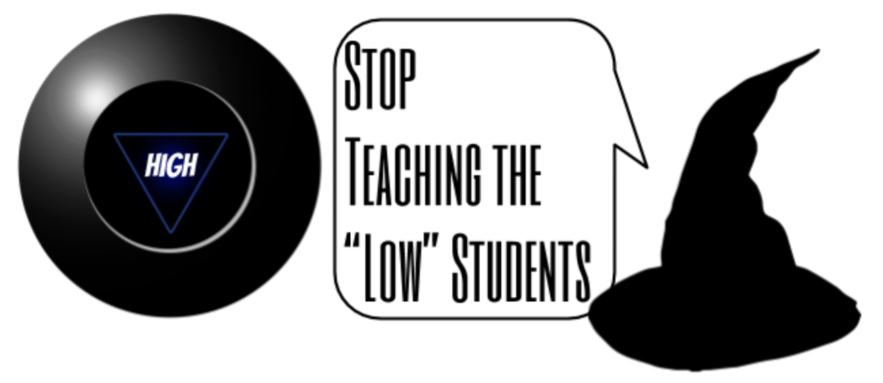 Stop teaching the low students