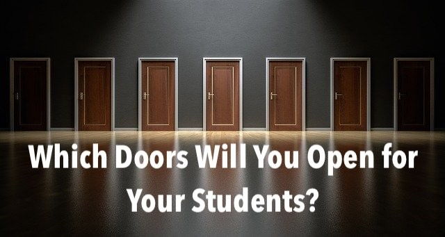 Which Doors Will You Open for Your Students?
