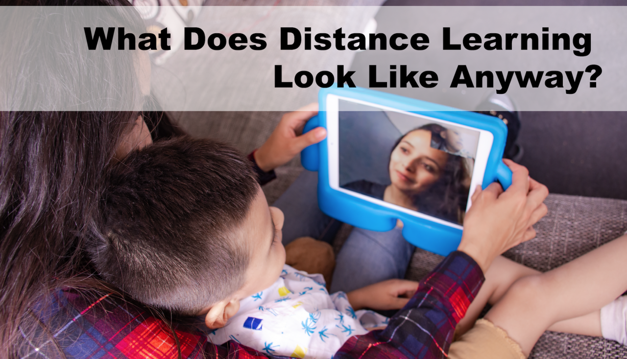 What Does Distance Learning Look like Anyway?