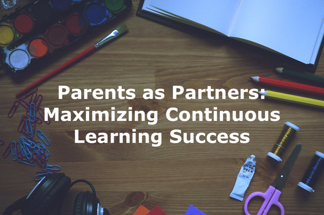 Parents as Partners: Maximizing Continuous Learning Success