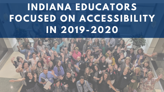 Indiana Educators Focused on Accessibility in 2019-2020.
