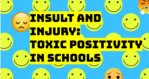 Insult and Injury: Toxic Positivity in Schools