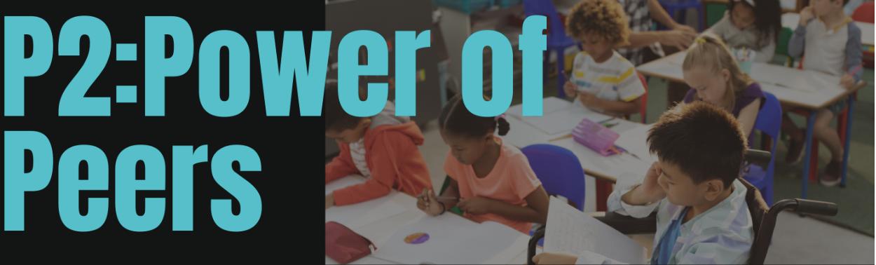 P2: Power of Peers