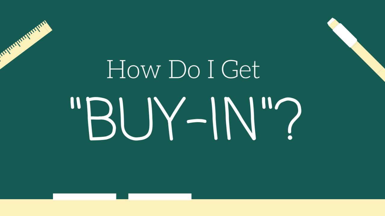 """How Do I Get """"Buy-In""""?"""