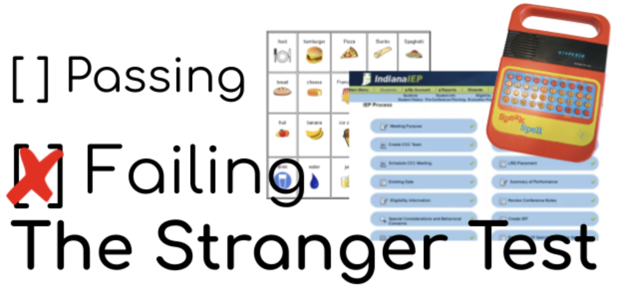 Failing the Stranger Test: a communication board, and IEP screen, a Speak and Spell Toy, and a red