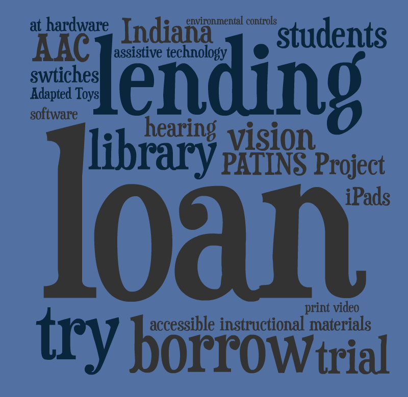 This lending logo which is made up of descriptive words about PATINS and AT directs you to the PATINS Lending Library page.